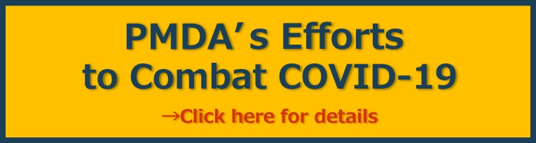 PMDA's Efforts to Combat COVID-19